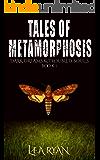Tales of Metamorphosis (Dark Dreams and Troubled Souls Book 1)