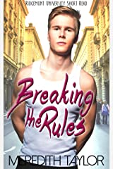 Breaking the Rules (Gay Romance MM, First Time College Sweet Gay Love Story) (Ridgemont University Short Read Book 1) Kindle Edition