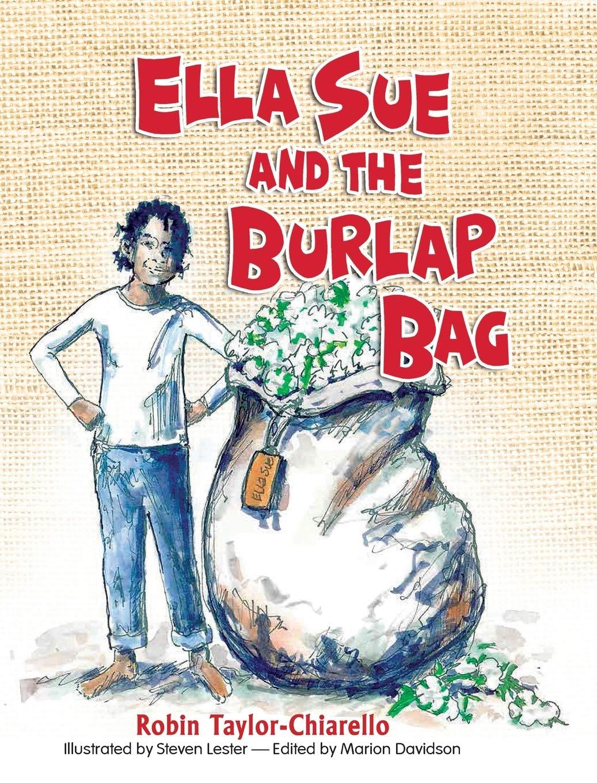 Ella Sue and the Burlap Bag: Chiarello, Robin Taylor, Davidson ...
