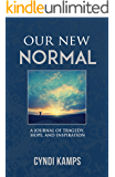 Our New Normal: A journal of tragedy, hope and inspiration