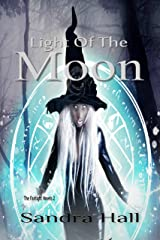 Light of the Moon (The Fairlight Novels Book 2) Kindle Edition