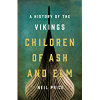 Children of Ash and Elm: A History of the Vikings (English Edition)