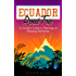 Ecuador Road Trip: An Insider's Guide to Planning an Amazing Adventure