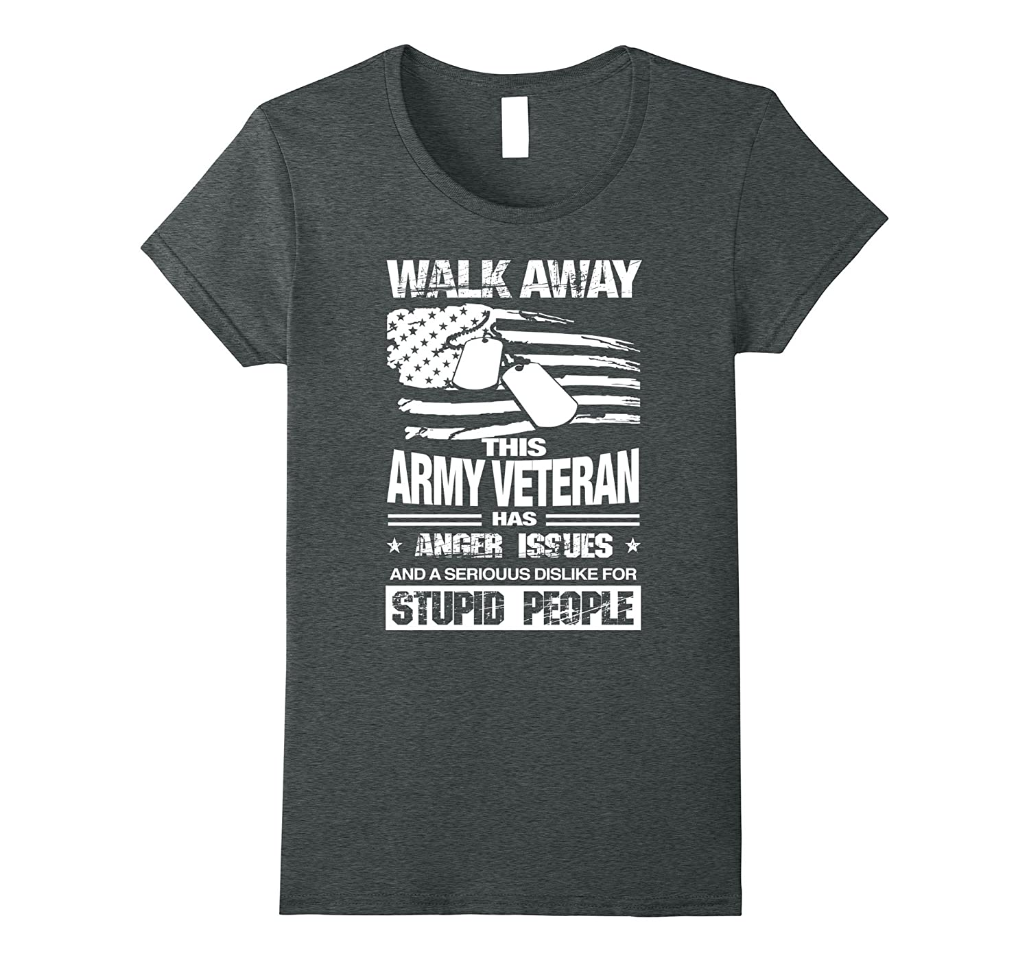 Walk Away This Army Veteran Has Anger Issues T-shirt
