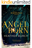 Angel Born: Book One in the Halflings Series: A Paranormal Young Adult Thrill Ride (A Halflings Novel 1)