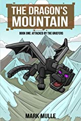 The Dragon's Mountain, Book One: Attacked by the Griefers (An Unofficial Minecraft Book for Kids Age 9-12) Kindle Edition