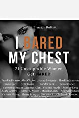 I Bared My Chest: 21 Unstoppable Women Get Naked! Audible Audiobook