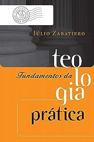 Fundamentos da teologia prática (Coleção Teologia Brasileira)