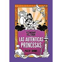 Las auténticas princesas (Destripando la historia)