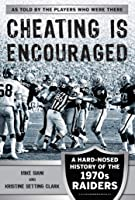 Cheating Is Encouraged: A Hard-Nosed History Of