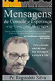 MENSAGENS DE CONSOLO E ESPERANÇA: Com o coração abatido uma boa mensagem a alegra a vida. (1)