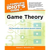 The Complete Idiot's Guide to Game Theory: The Fascinating Math Behind Decision-Making (Complete Idiot's Guides (Lifestyle Paperback))