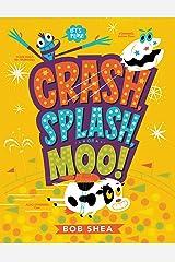 Crash, Splash, or Moo! Kindle Edition