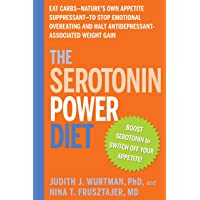 The Serotonin Power Diet: Eat Carbs--Nature's Own Appetite Suppressant--to Stop...
