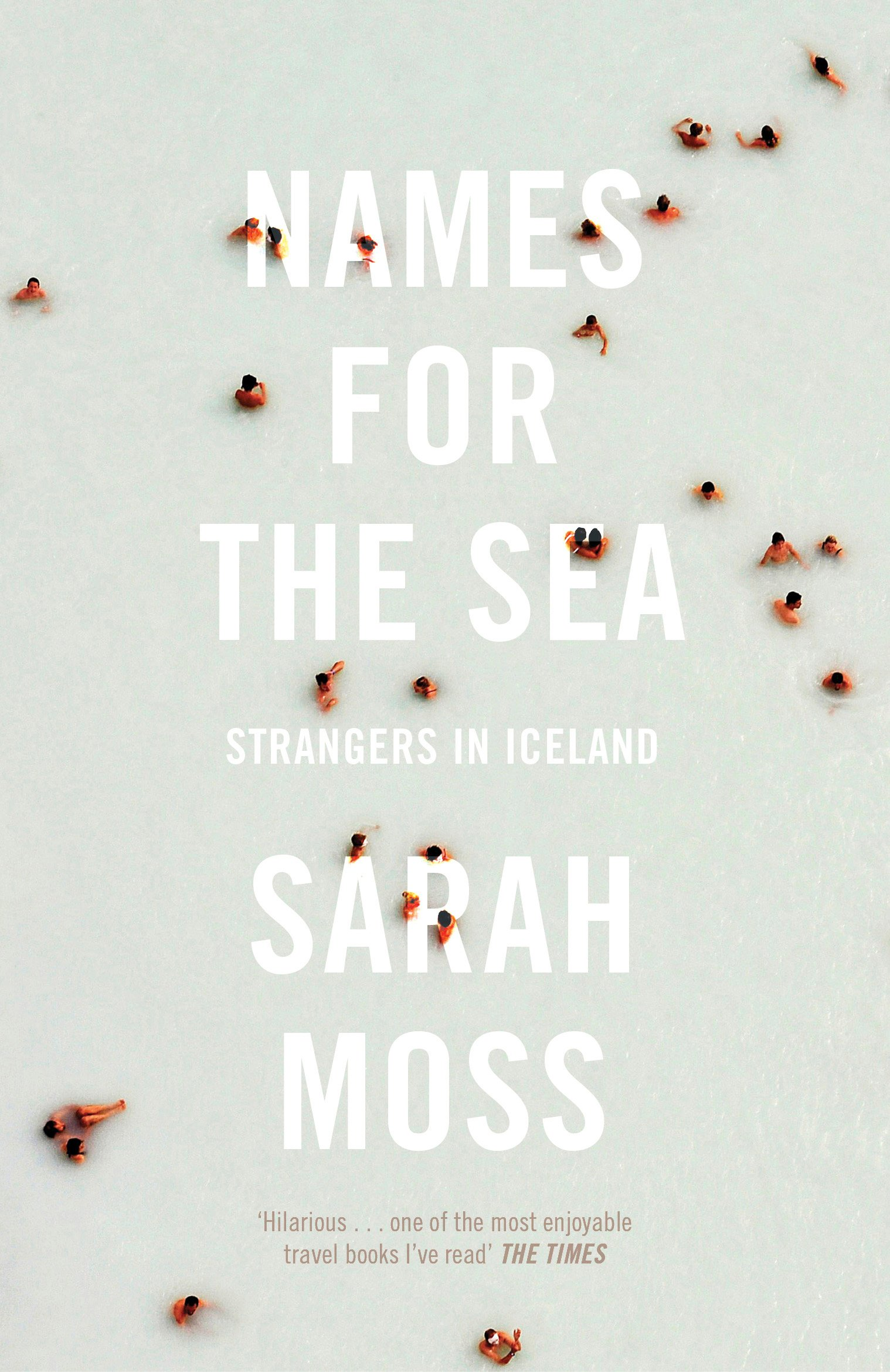Names for the Sea: Strangers in Iceland: Amazon.co.uk: Sarah Moss ...