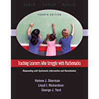 Teaching Learners Who Struggle with Mathematics: Responding with Systematic Intervention and Remediation