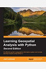 Learning Geospatial Analysis with Python - Second Edition Kindle Edition