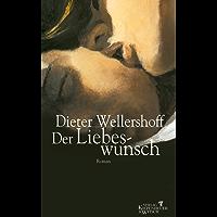 Der Liebeswunsch: Roman (German Edition)