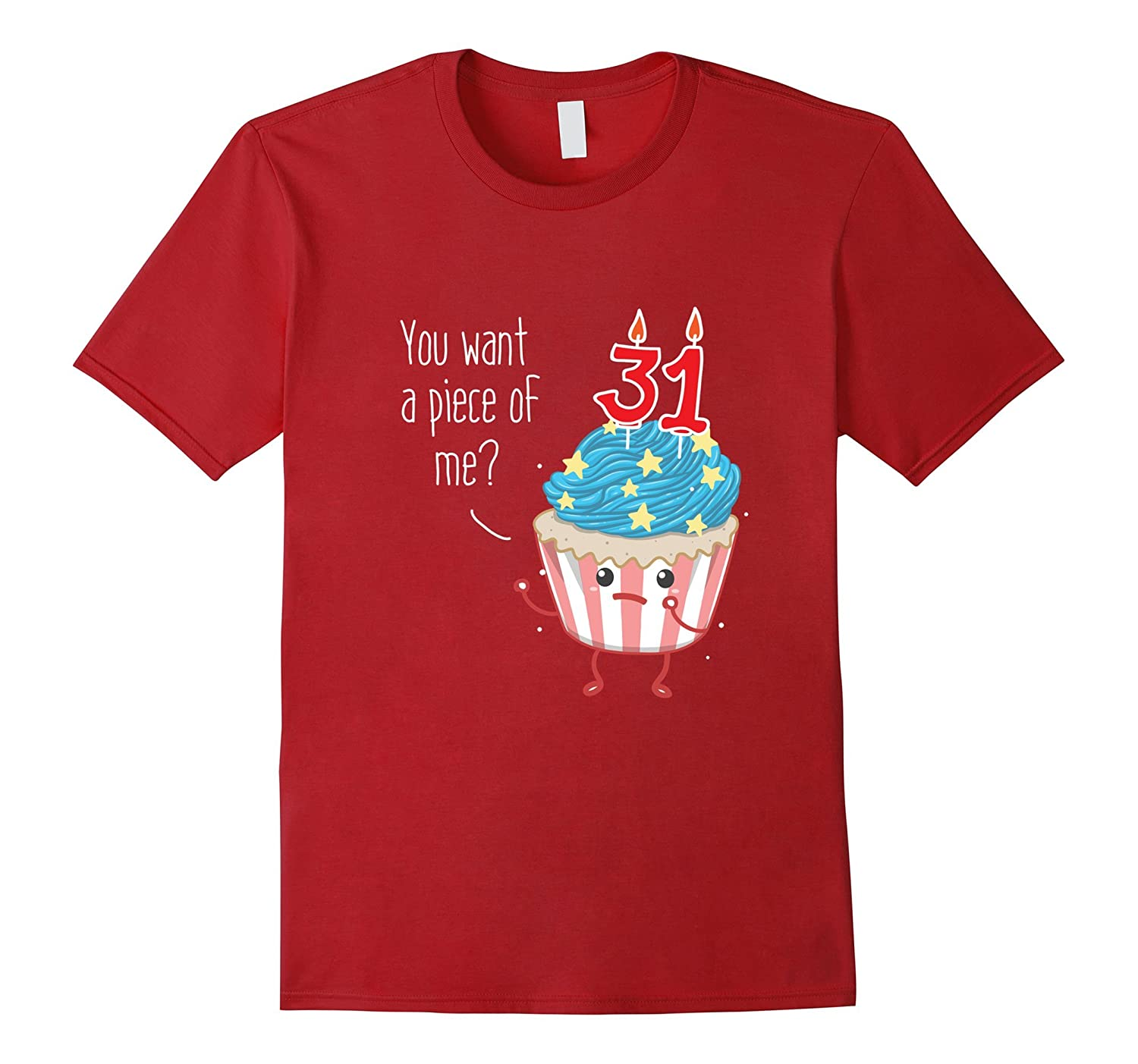 31st Birthday Shirt You want a piece of me Cake Punny Shirt-TH