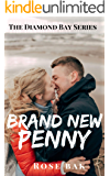 Brand New Penny: A Hot Enemies-to-Lovers Second Chance Seasoned Romance (Diamond Bay Book 1)