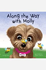 Along the Way with Molly: A Children's Book about Learning, Kindness, and Friendship. (The Molly Bear series 1) Kindle Edition