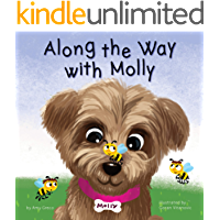 Along the Way with Molly: A Children's Book about Learning, Kindness, and Friendship. (The Molly Bear series 1)