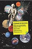 O cosmo de Einstein: Como a visão de Albert Einstein transformou nossa compreensão de espaço e tempo