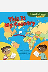 This Is My Country (Cloverleaf Books ™ — Where I Live) Kindle Edition