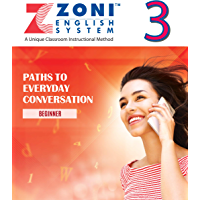 ZONI ENGLISH SYSTEM - PATHS TO EVERYDAY CONVERSATION - Beginner: Book 3 of 12 (English Edition)