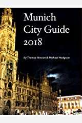 Munich City Guide: A travelers guide to top places to visit, places to eat, and how to get around (City Guides For Travelers) Kindle Edition