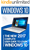 Windows 10: The New 2017 Complete User Guide to Learn Windows 10