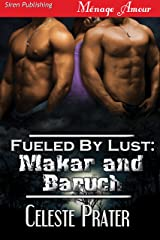 Fueled by Lust: Makar and Baruch (Siren Publishing Menage Amour)