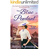 The Blue Pendant: Historical Family Saga - The Sackville Hotel Trilogy Book One - Second Edition