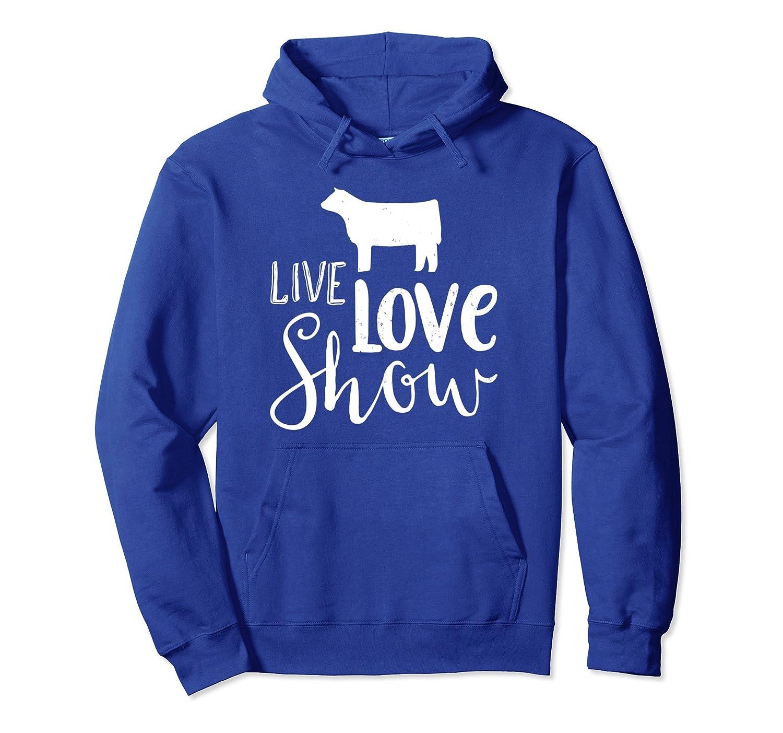 Live Love Show Cow Show Hoodie Gift-Teesml