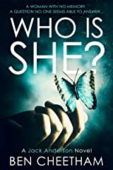 Who Is She?: A suspense thriller that grabs you by the throat and doesn't let go until the last page (Jack Anderson Book 2) Kindle Edition