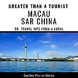 Greater Than a Tourist - Macau Sar China: 50 Travel
