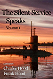 The Silent Service Speaks: Vol. 1