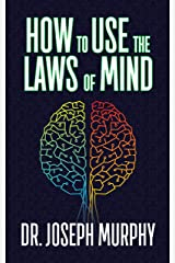 How to Use the Laws of Mind Kindle Edition
