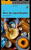 Bolos de Liquidificador: Tá na Mesa