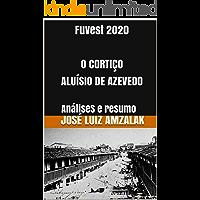 Fuvest 2020  O CORTIÇO ALUÍSIO DE AZEVEDO: AnáliseS e resumo