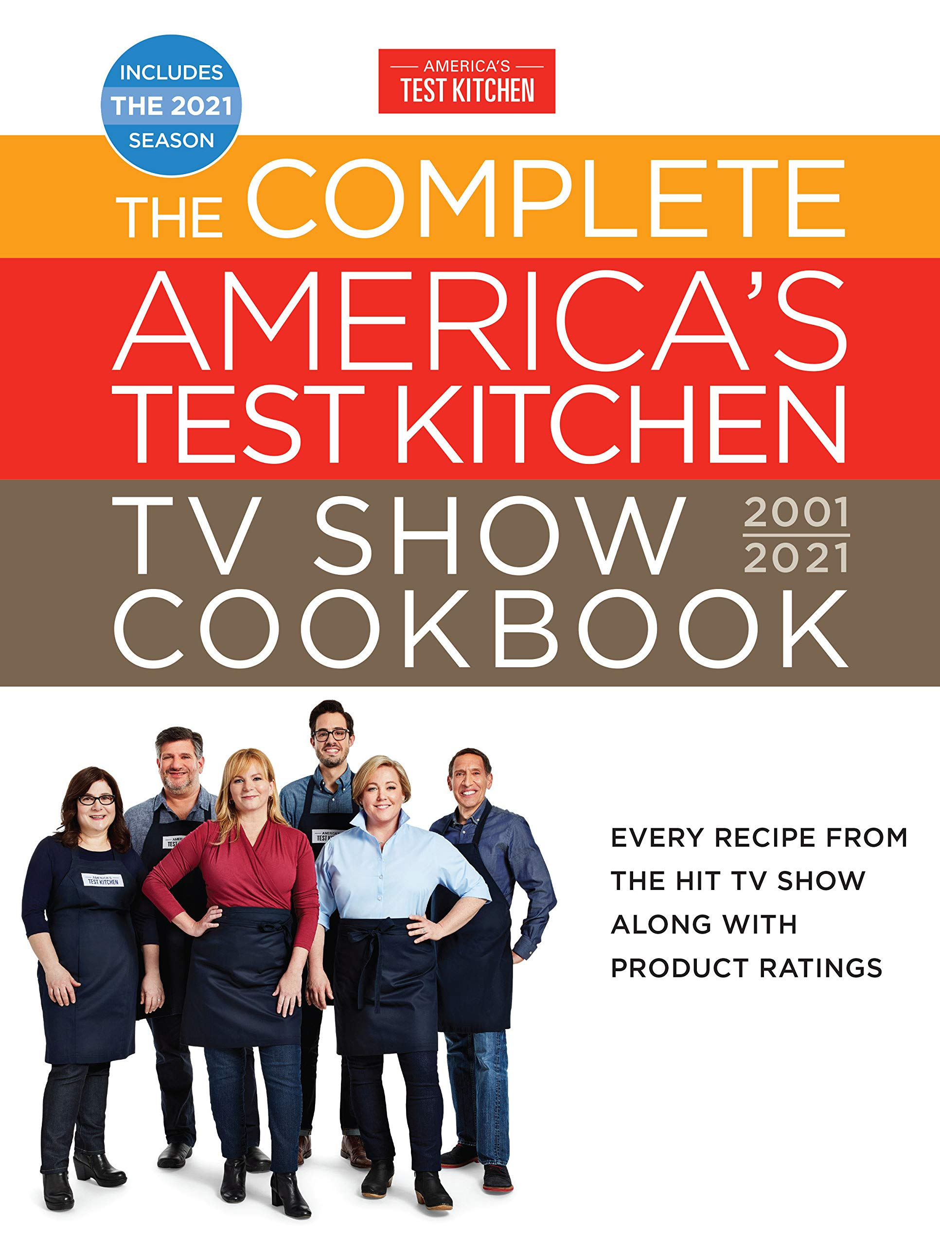 The Complete America S Test Kitchen Tv Show Cookbook 2001 2021 Every Recipe From The Hit Tv Show Along With Product Ratings Includes The 2021 Season America S Test Kitchen 9781948703420 Books Amazon Ca