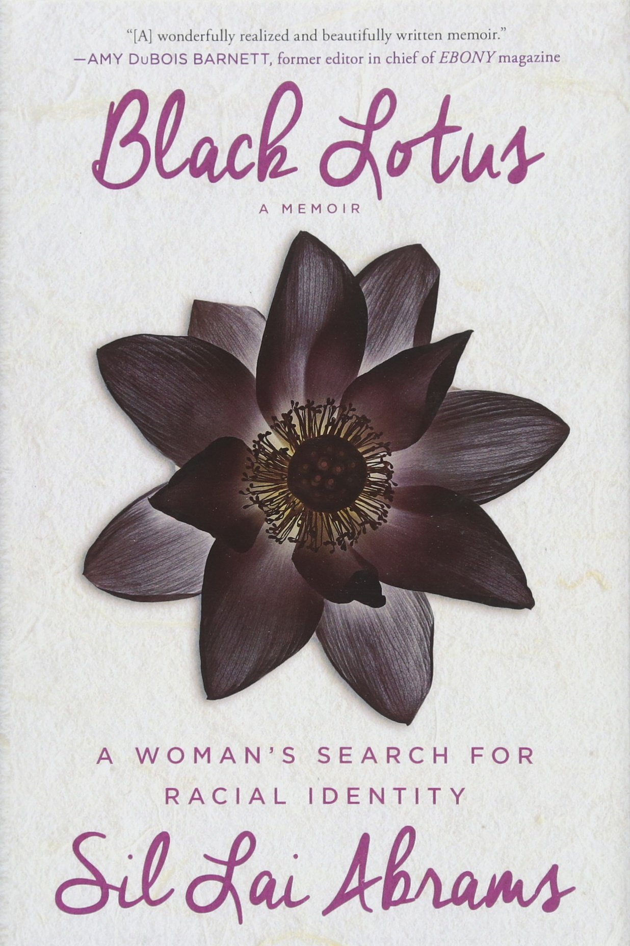 Black lotus a womans search for racial identity sil lai abrams black lotus a womans search for racial identity sil lai abrams 9781451688467 amazon books izmirmasajfo