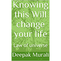 Knowing this Will change your life: Law of universe (English Edition)