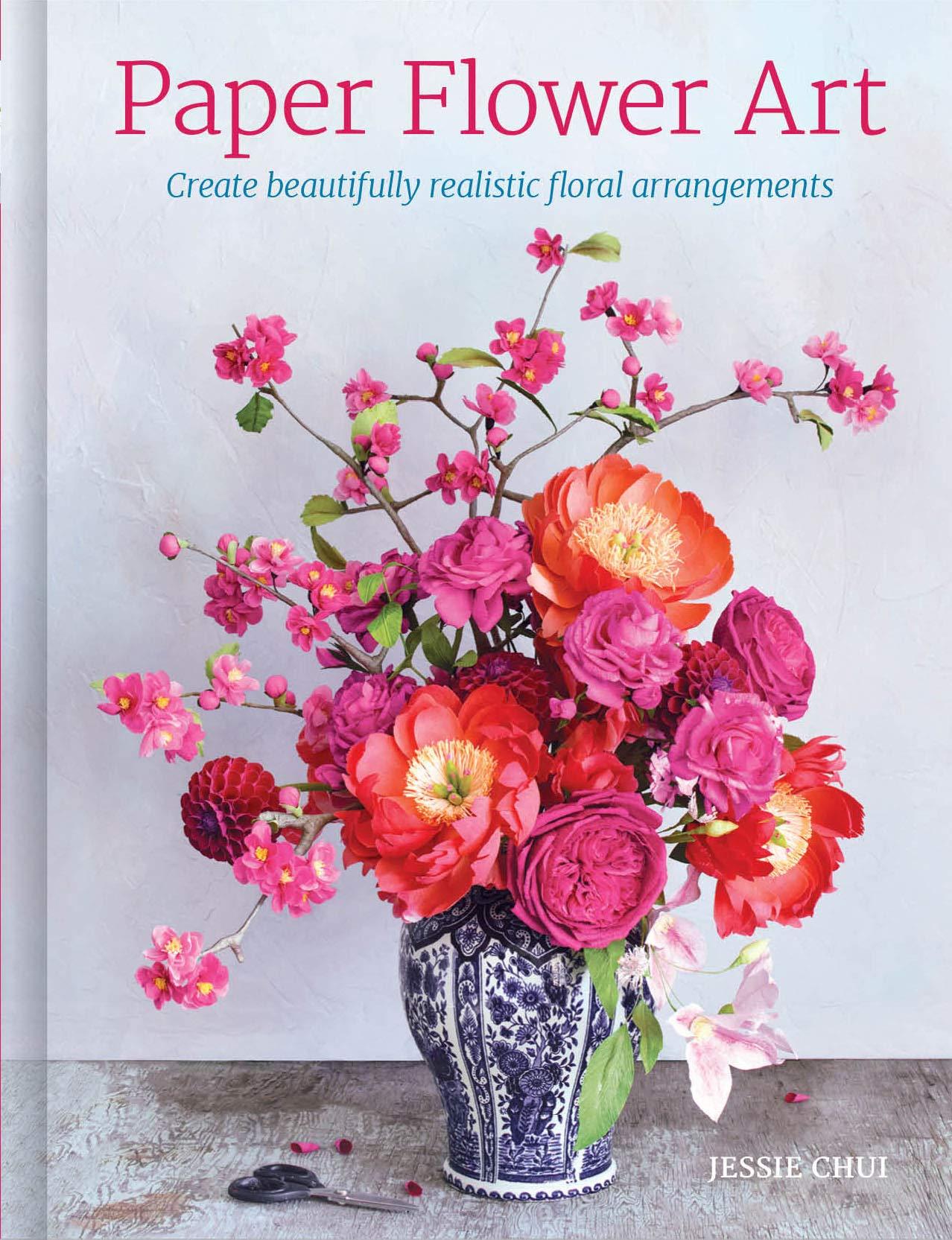 Paper Flower Art  Create Beautifully Realistic Floral Arrangements