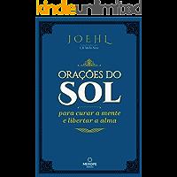Orações do Sol: Para curar a mente e libertar a alma