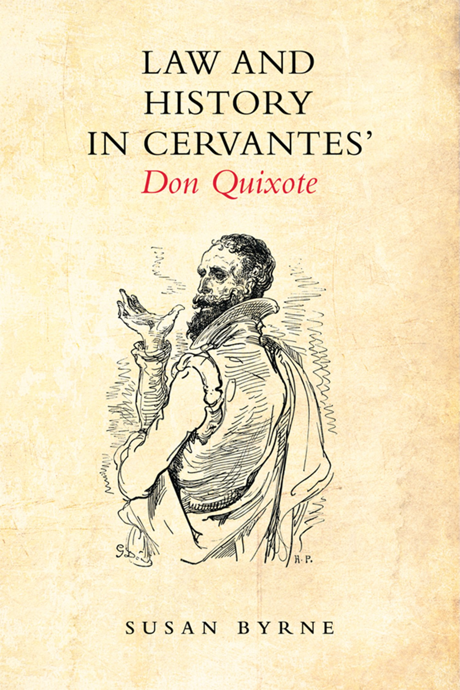 Law And History In Cervantes Don Quixote Susan Byrne Amazoncom