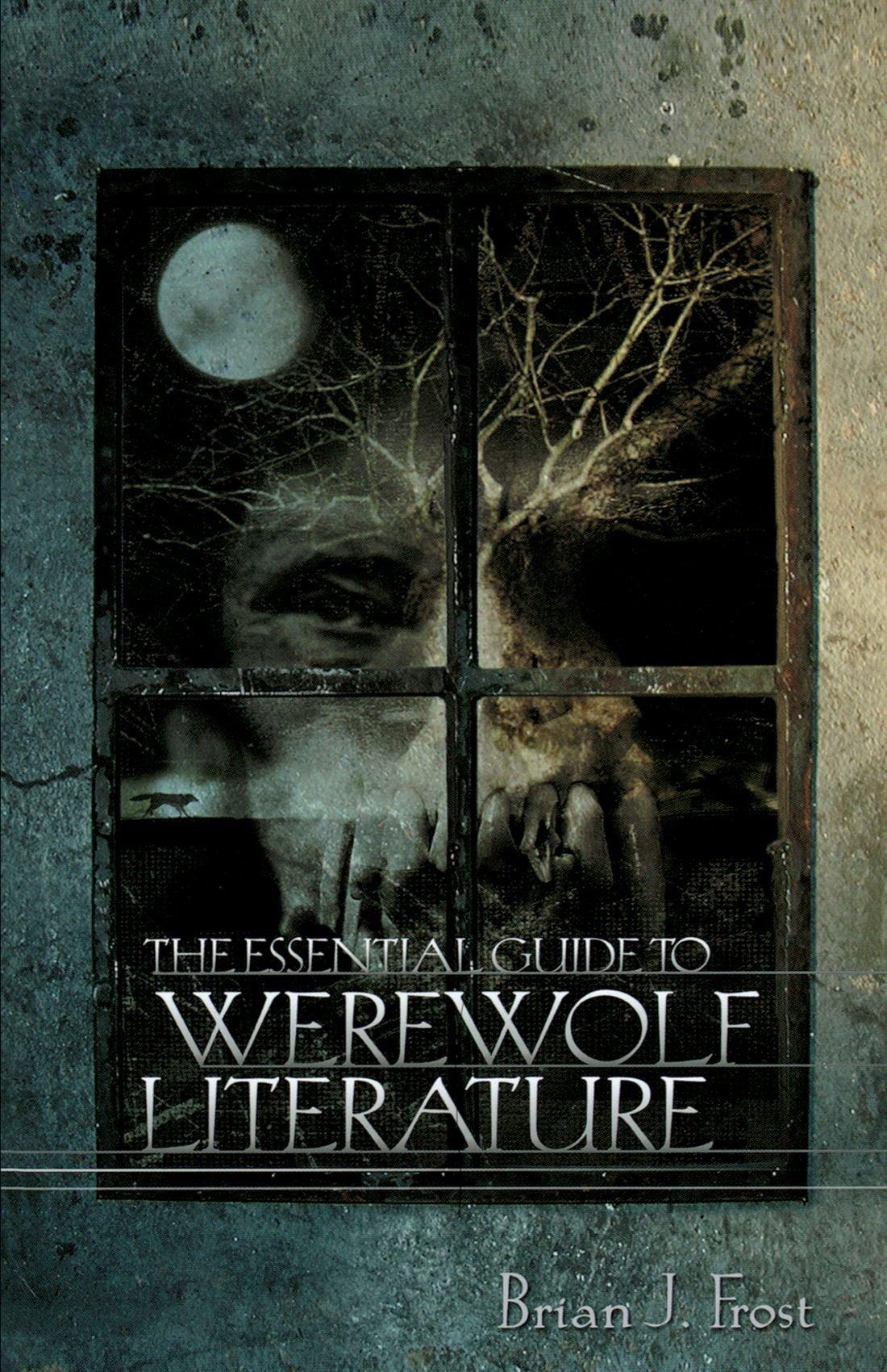 The Essential Guide to Werewolf Literature: Brian J. Frost: 9780879728601:  Books - Amazon.ca