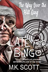 Late for Bingo (The Way Over The Hill Gang Book 2) Kindle Edition