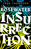 The Rosewater Insurrection: Book 2 of the Wormwood Trilogy