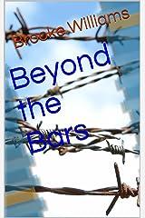 Beyond the Bars Kindle Edition